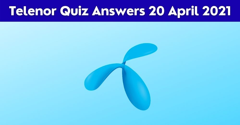 Telenor Quiz Today 20 April 2021